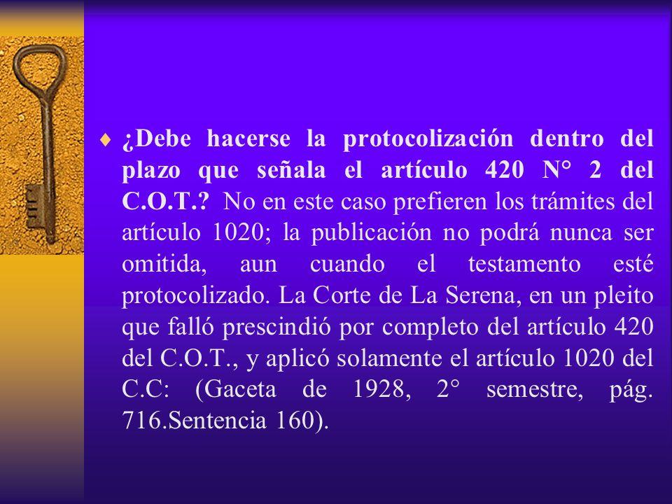 ¿Debe hacerse la protocolización dentro del plazo que señala el artículo 420 N° 2 del C.O.T..