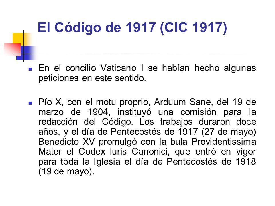 El Código de 1917 (CIC 1917) En el concilio Vaticano I se habían hecho algunas peticiones en este sentido.