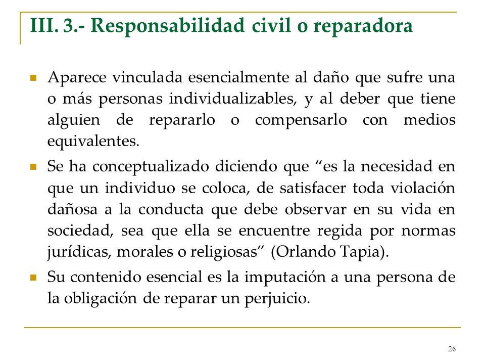 III. 3.- Responsabilidad civil o reparadora