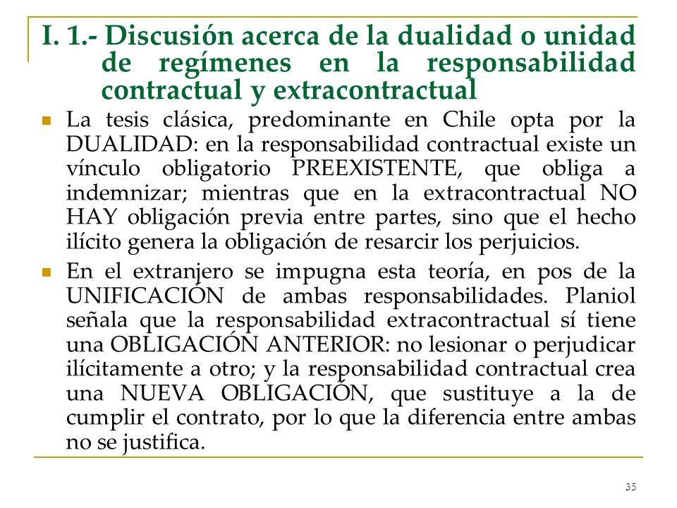 I. 1.- Discusión acerca de la dualidad o unidad de regímenes en la responsabilidad contractual y extracontractual