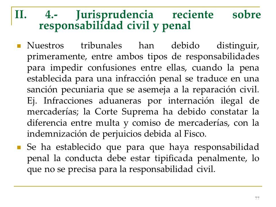 II. 4.- Jurisprudencia reciente sobre responsabilidad civil y penal