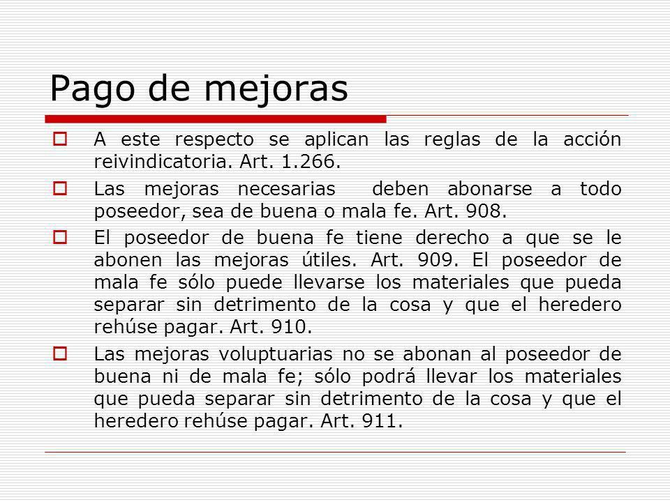 Pago de mejoras A este respecto se aplican las reglas de la acción reivindicatoria. Art. 1.266.
