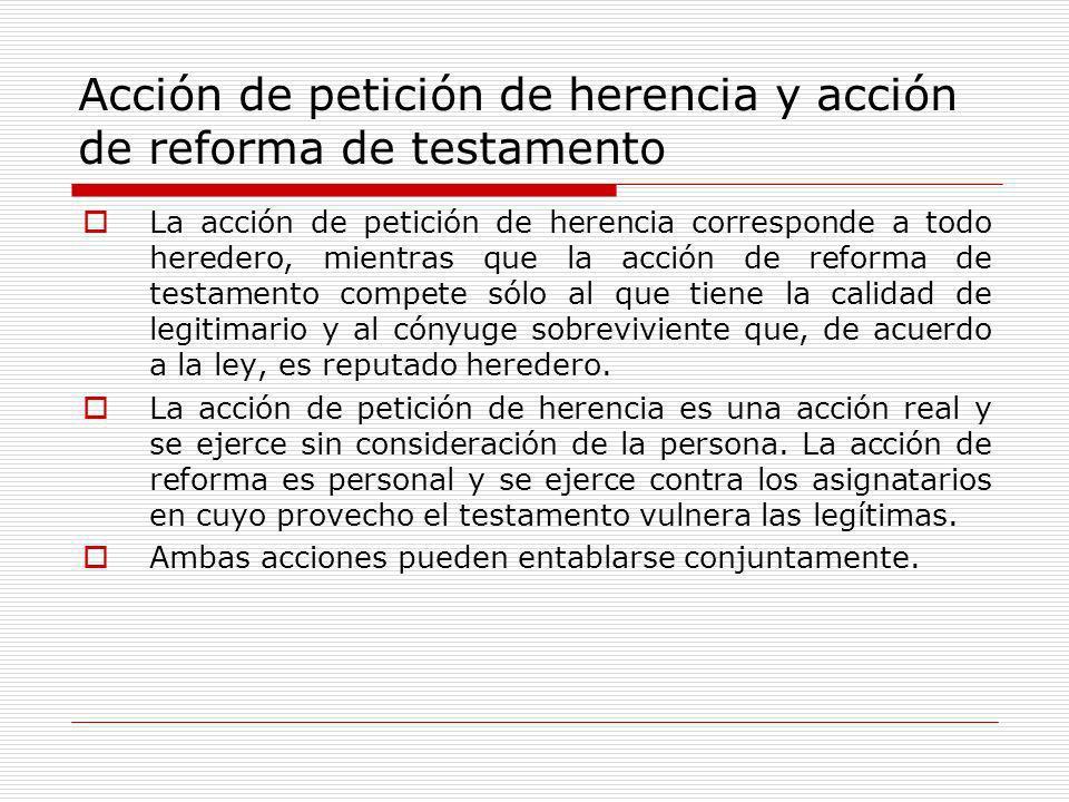 Acción de petición de herencia y acción de reforma de testamento