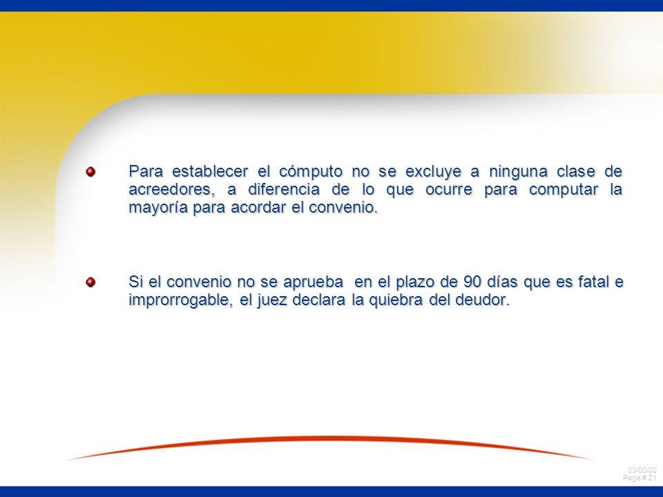Para establecer el cómputo no se excluye a ninguna clase de acreedores, a diferencia de lo que ocurre para computar la mayoría para acordar el convenio.