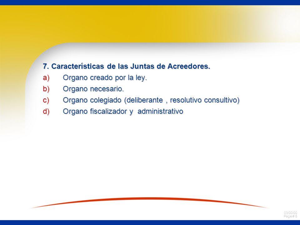 7. Características de las Juntas de Acreedores.