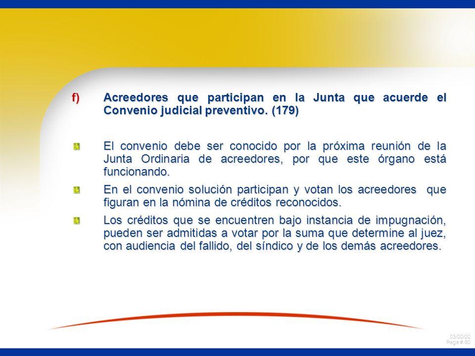 Acreedores que participan en la Junta que acuerde el Convenio judicial preventivo. (179)
