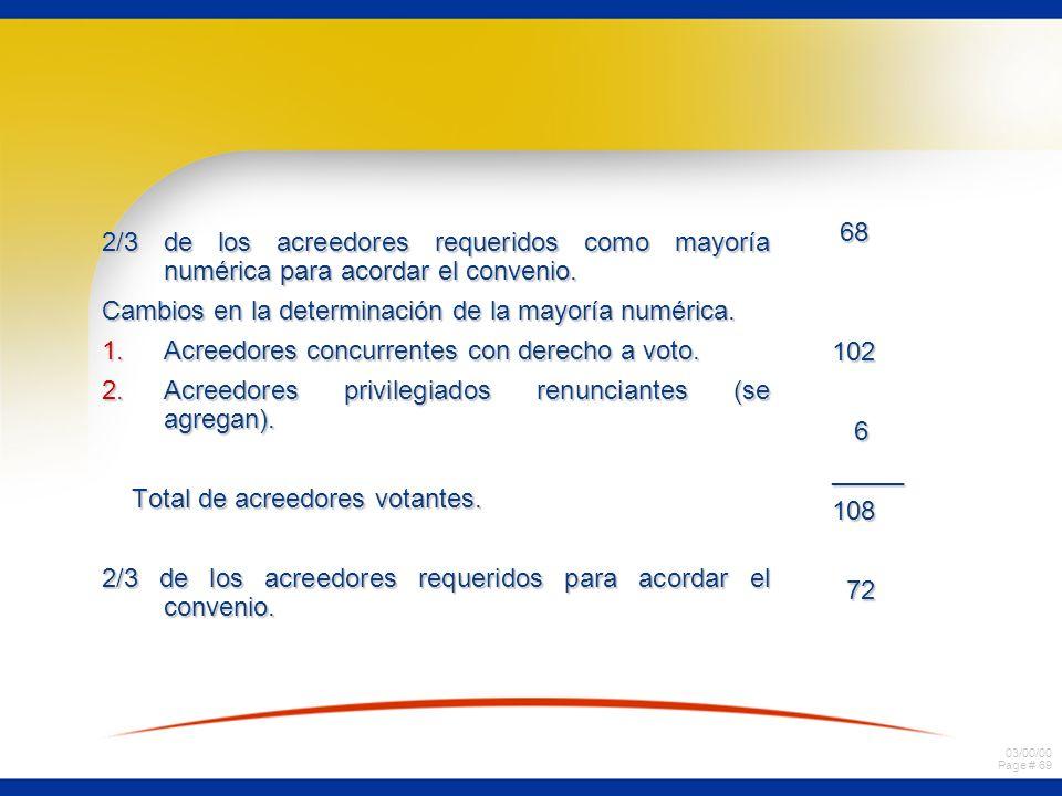 68 102. 6. _____. 108. 72. 2/3 de los acreedores requeridos como mayoría numérica para acordar el convenio.