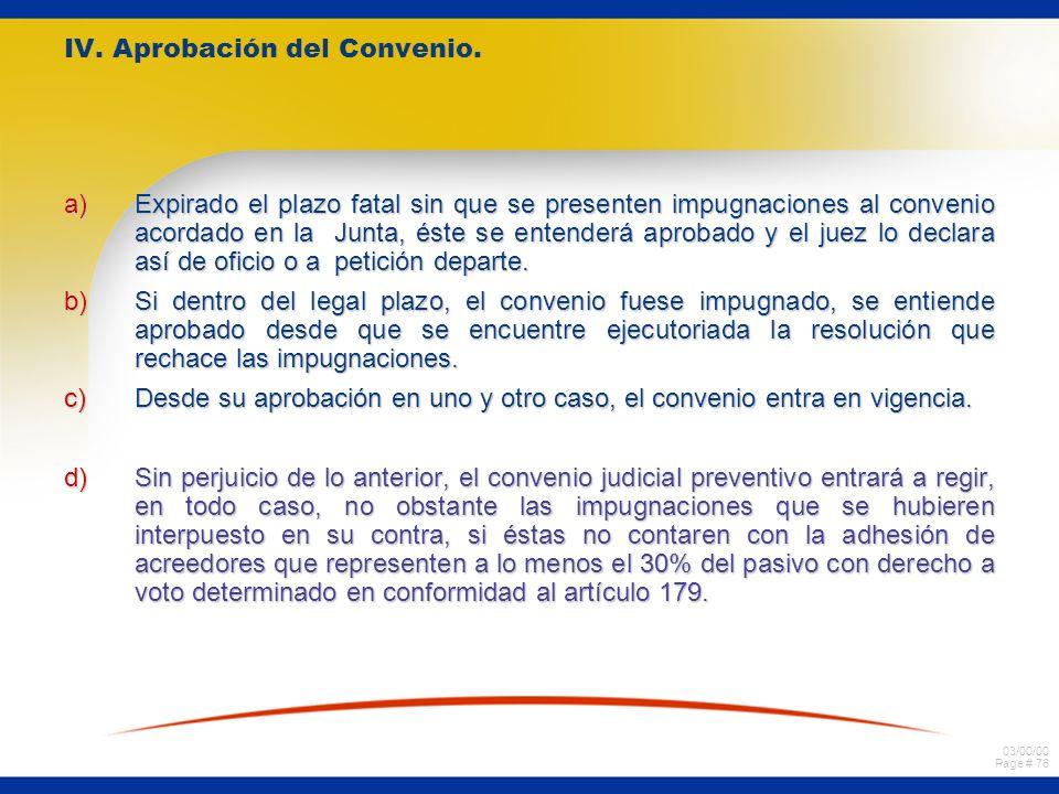 IV. Aprobación del Convenio.