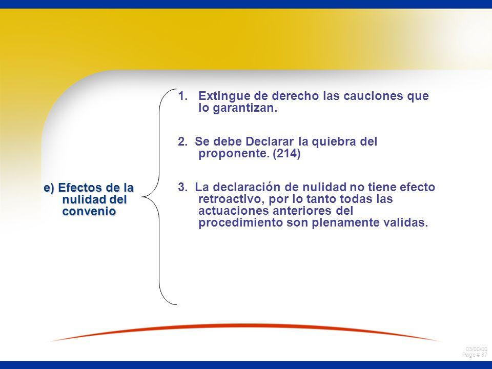 1. Extingue de derecho las cauciones que lo garantizan.