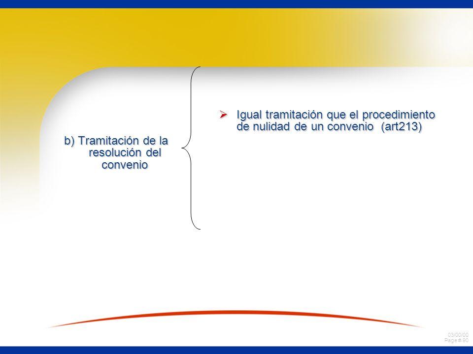 b) Tramitación de la resolución del convenio