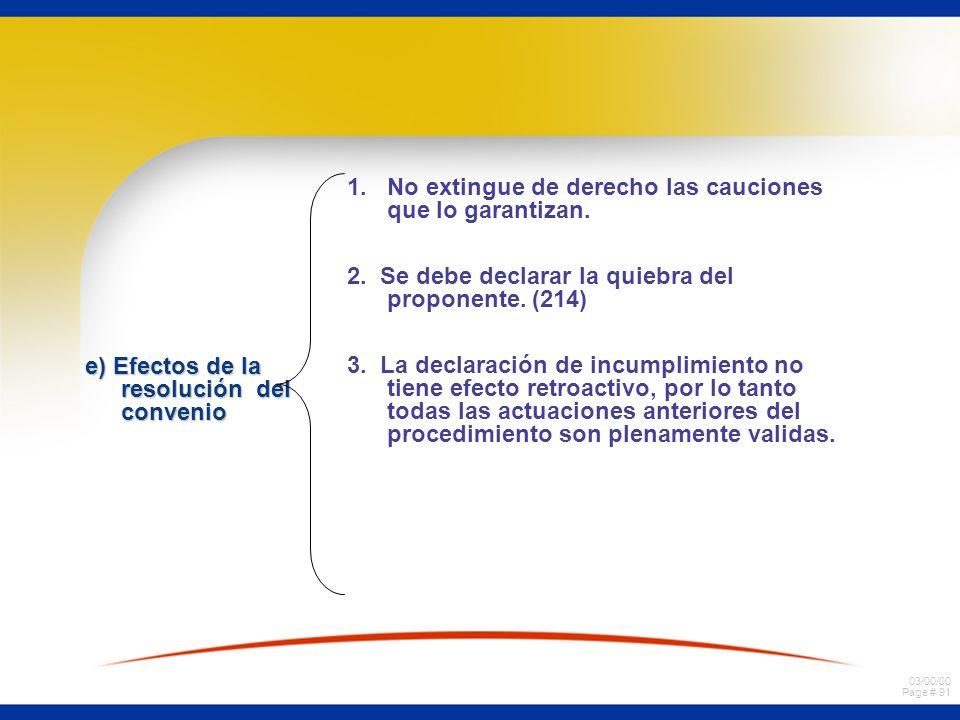 1. No extingue de derecho las cauciones que lo garantizan.