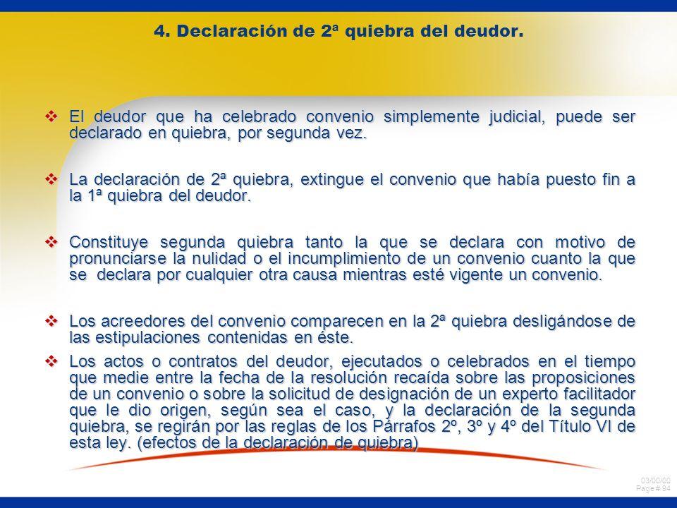 4. Declaración de 2ª quiebra del deudor.