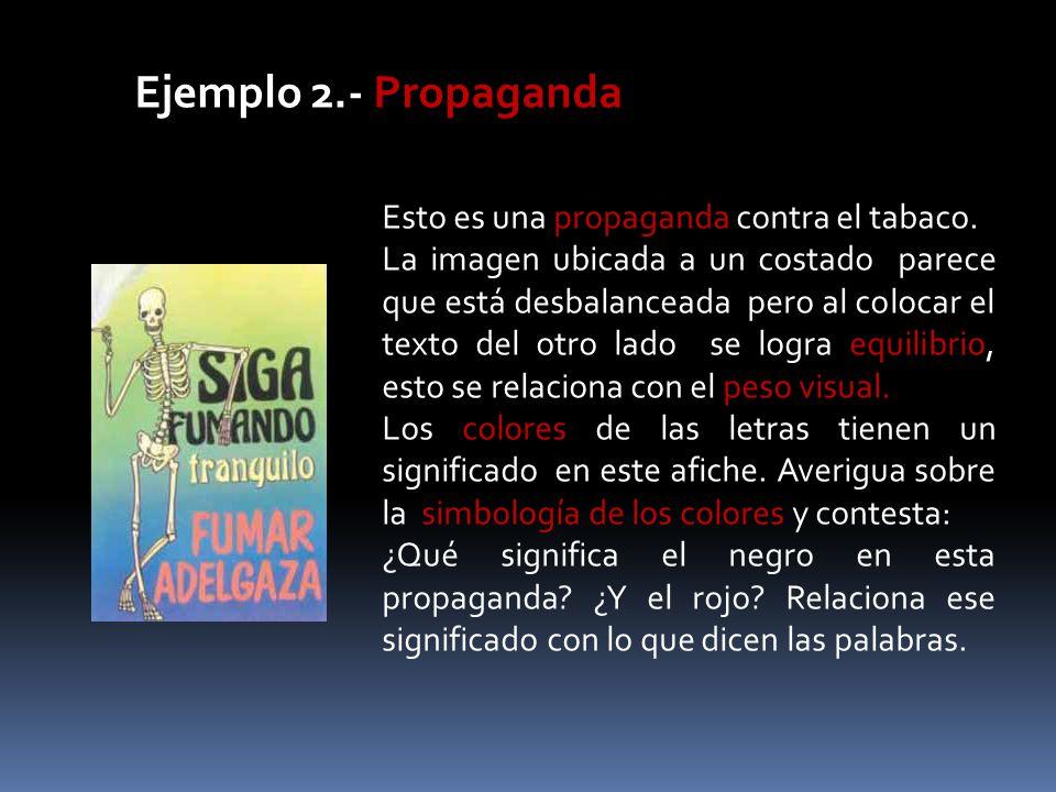 Ejemplo 2.- Propaganda Esto es una propaganda contra el tabaco.