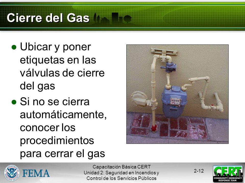 Cierre del Gas Ubicar y poner etiquetas en las válvulas de cierre del gas.
