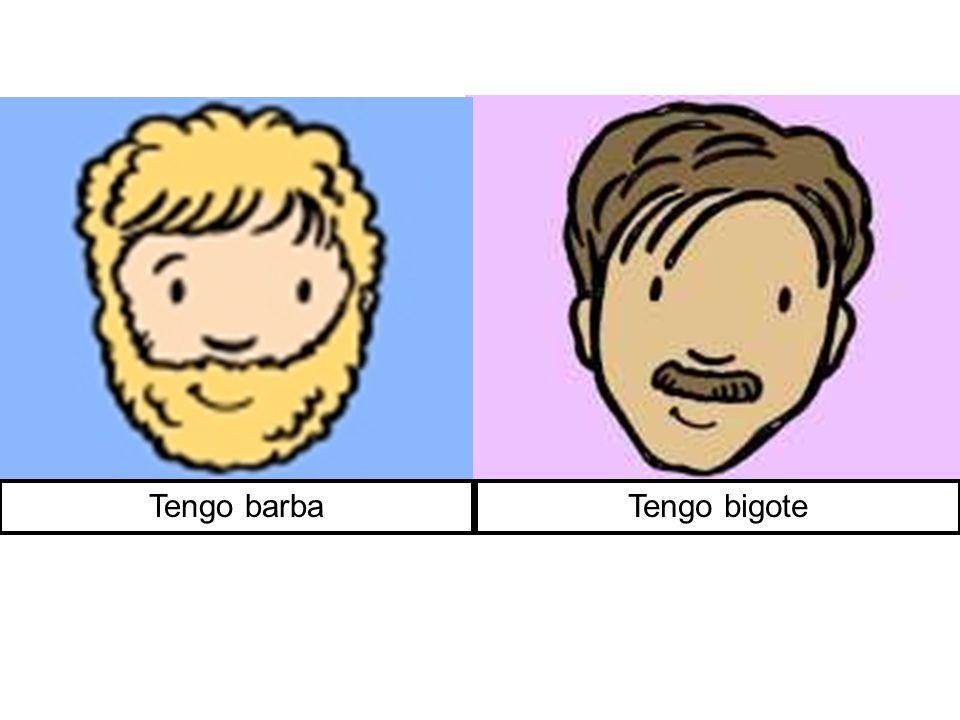Tengo barba Tengo bigote
