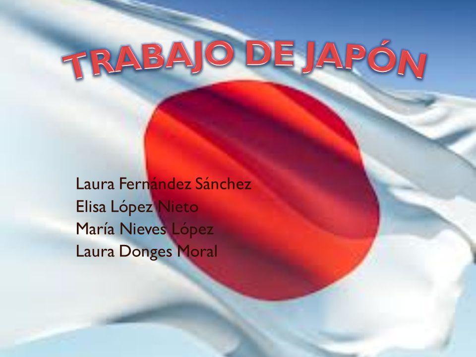 TRABAJO DE JAPÓN Laura Fernández Sánchez Elisa López Nieto