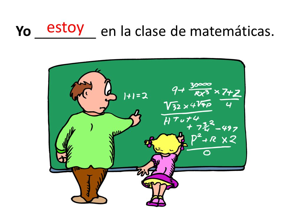 Yo ________ en la clase de matemáticas.
