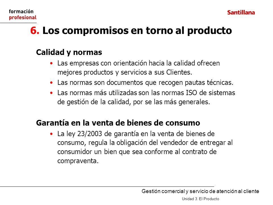 6. Los compromisos en torno al producto