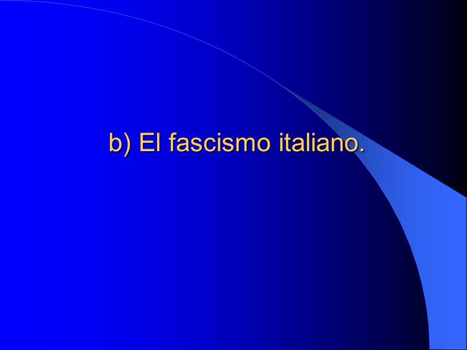 b) El fascismo italiano.