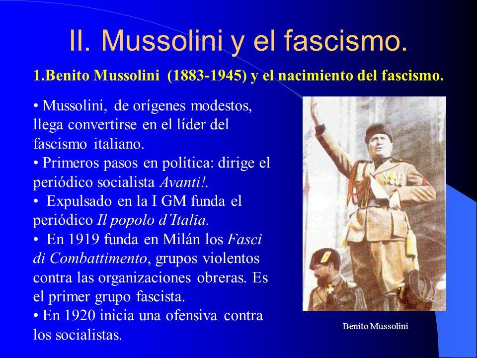 II. Mussolini y el fascismo.