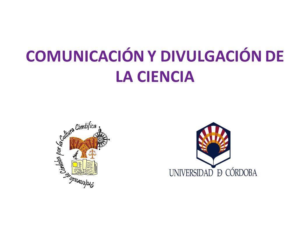 COMUNICACIÓN Y DIVULGACIÓN DE LA CIENCIA
