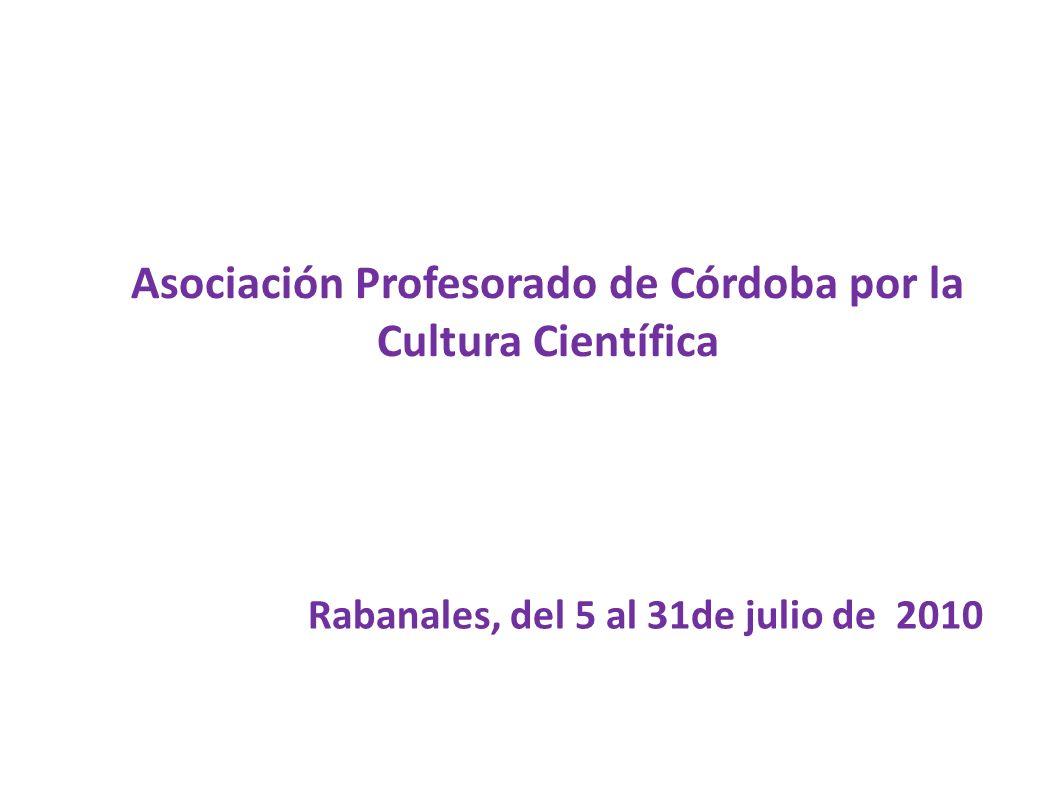 Rabanales, del 5 al 31de julio de 2010