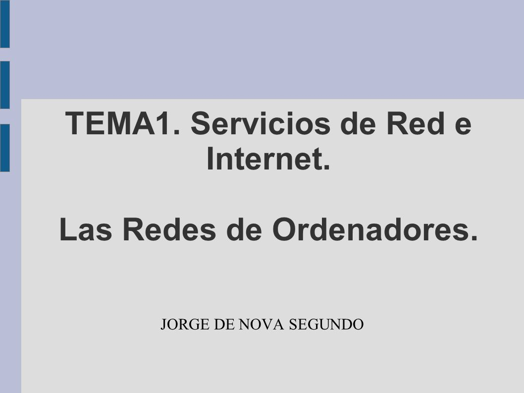 TEMA1. Servicios de Red e Internet. Las Redes de Ordenadores.