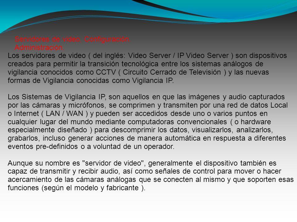 Servidores de video. Configuración. Administración.