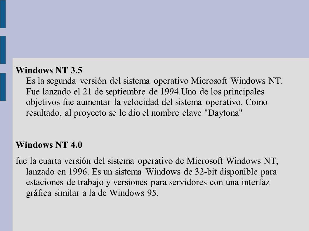 Windows NT 3.5 Es la segunda versión del sistema operativo Microsoft Windows NT. Fue lanzado el 21 de septiembre de 1994.Uno de los principales objetivos fue aumentar la velocidad del sistema operativo. Como resultado, al proyecto se le dio el nombre clave Daytona