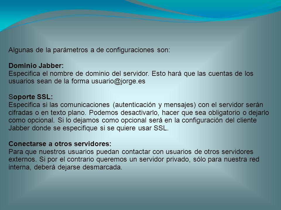 Algunas de la parámetros a de configuraciones son: