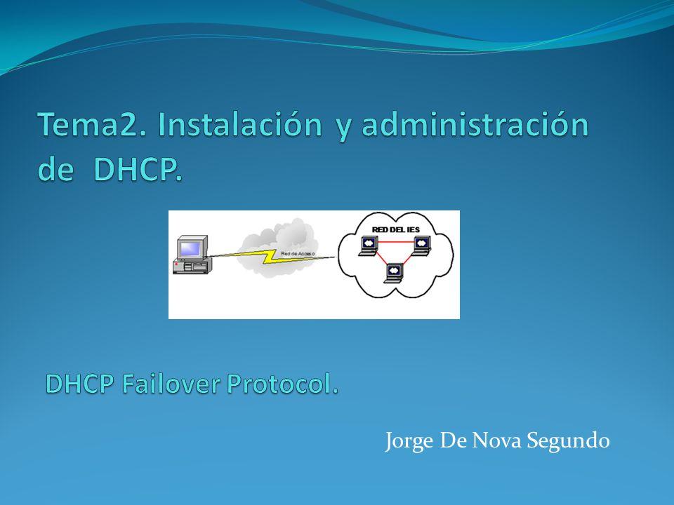 Tema2. Instalación y administración de DHCP. DHCP Failover Protocol.
