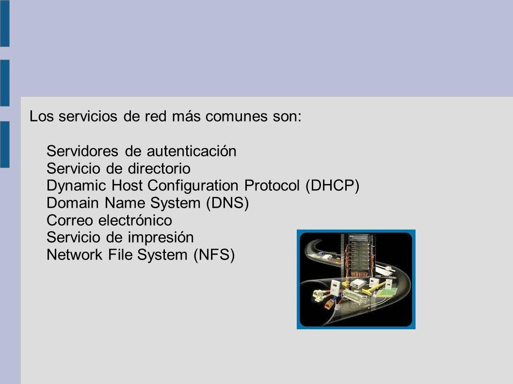 Los servicios de red más comunes son: