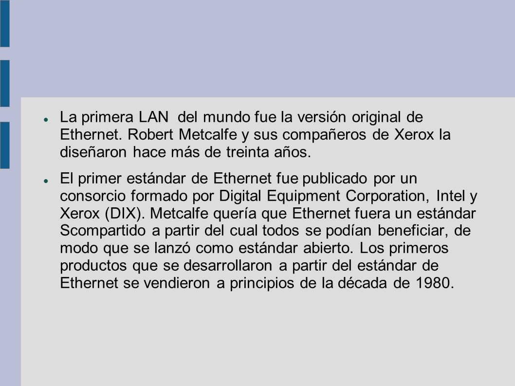 La primera LAN del mundo fue la versión original de Ethernet