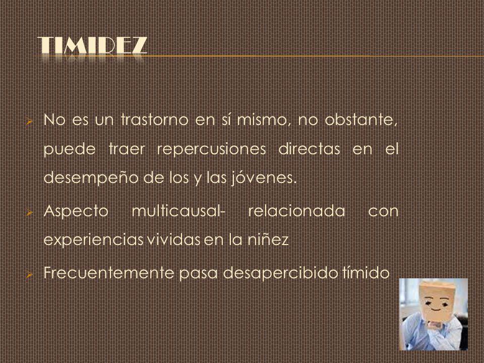 Timidez No es un trastorno en sí mismo, no obstante, puede traer repercusiones directas en el desempeño de los y las jóvenes.