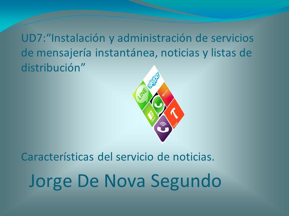 UD7: Instalación y administración de servicios de mensajería instantánea, noticias y listas de distribución Características del servicio de noticias.