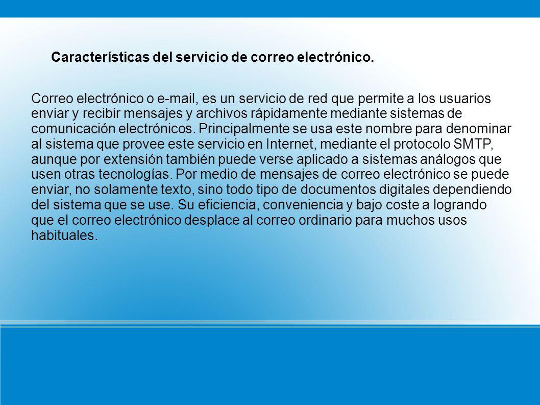Características del servicio de correo electrónico.