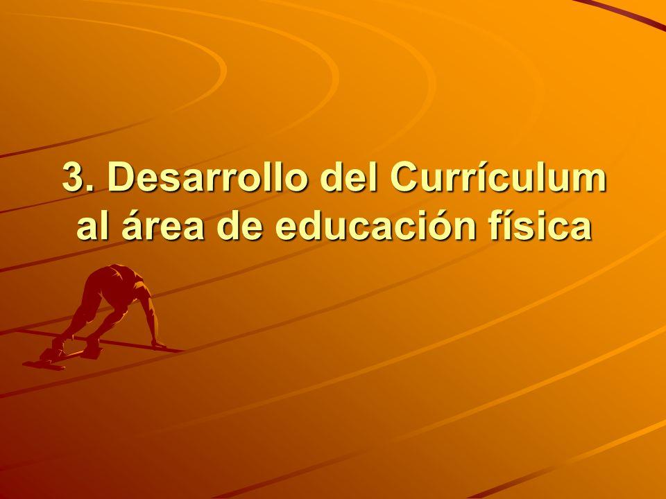 3. Desarrollo del Currículum al área de educación física