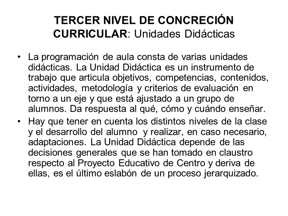 TERCER NIVEL DE CONCRECIÓN CURRICULAR: Unidades Didácticas