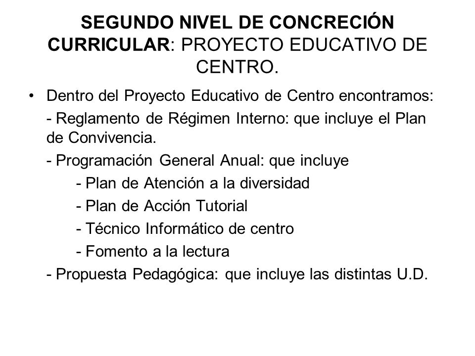 SEGUNDO NIVEL DE CONCRECIÓN CURRICULAR: PROYECTO EDUCATIVO DE CENTRO.