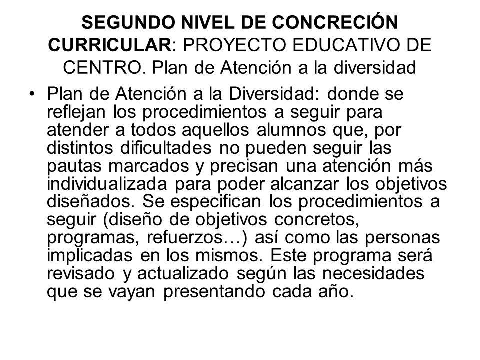 SEGUNDO NIVEL DE CONCRECIÓN CURRICULAR: PROYECTO EDUCATIVO DE CENTRO