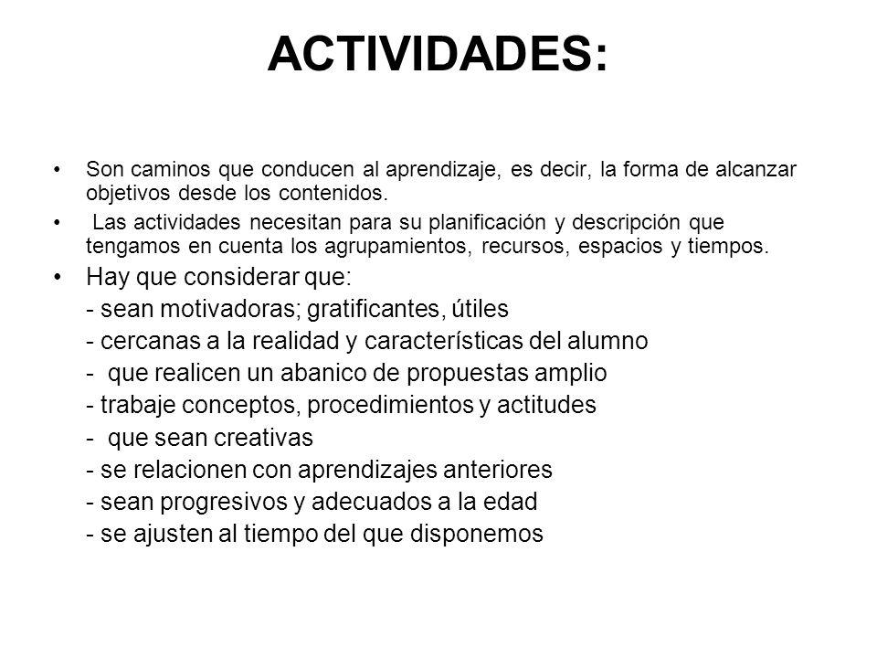 ACTIVIDADES: Hay que considerar que: