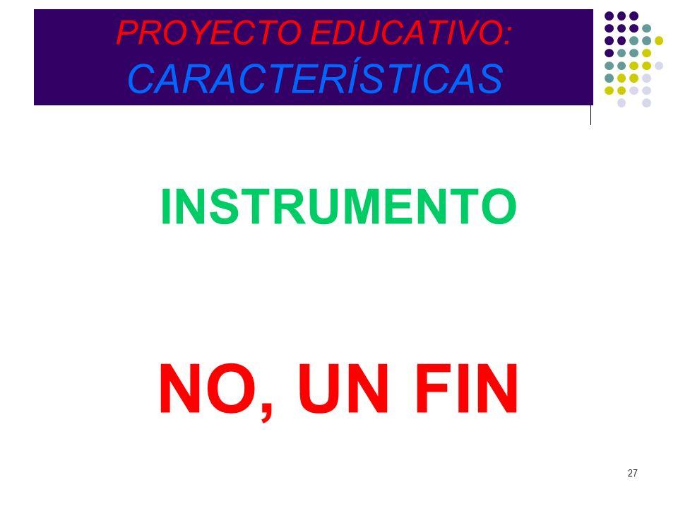 PROYECTO EDUCATIVO: CARACTERÍSTICAS