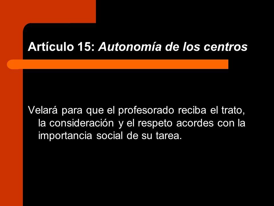 Artículo 15: Autonomía de los centros