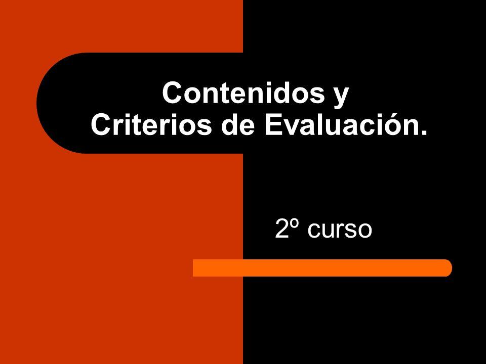 Contenidos y Criterios de Evaluación.