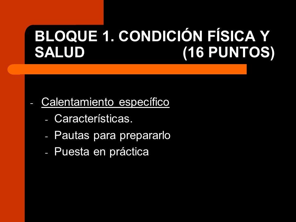 BLOQUE 1. CONDICIÓN FÍSICA Y SALUD (16 PUNTOS)