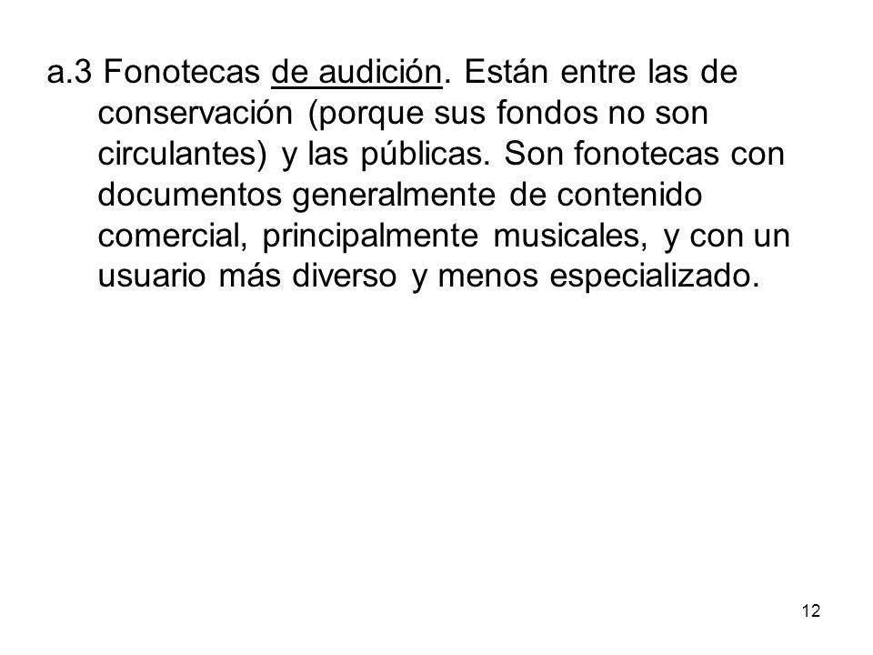 a. 3 Fonotecas de audición
