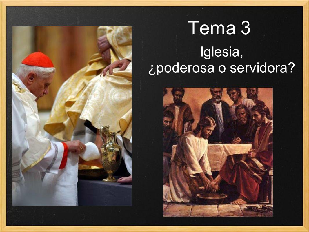 Iglesia, ¿poderosa o servidora