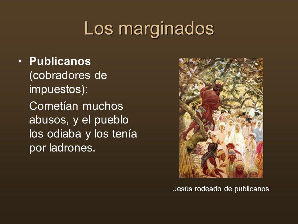 Los marginados Publicanos (cobradores de impuestos):