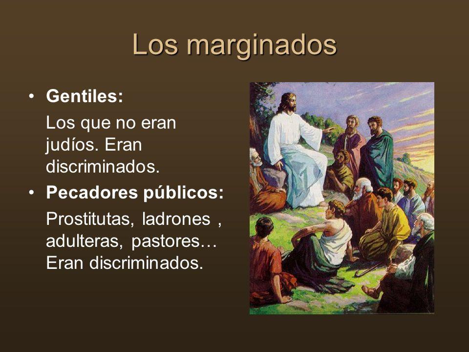Los marginados Gentiles: Los que no eran judíos. Eran discriminados.