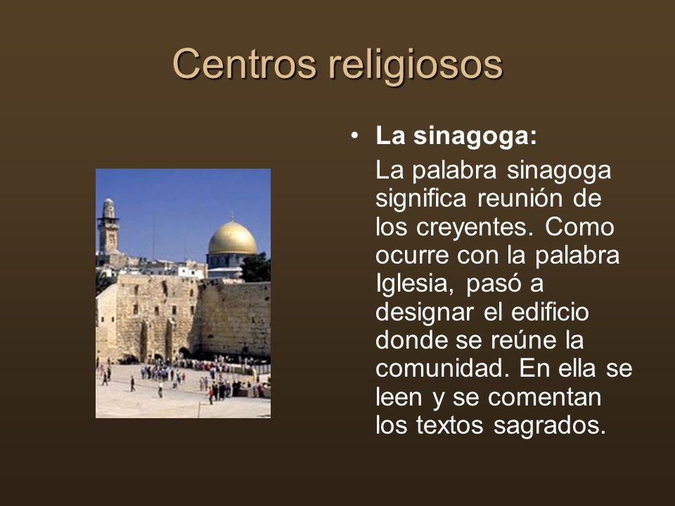 Centros religiosos La sinagoga: